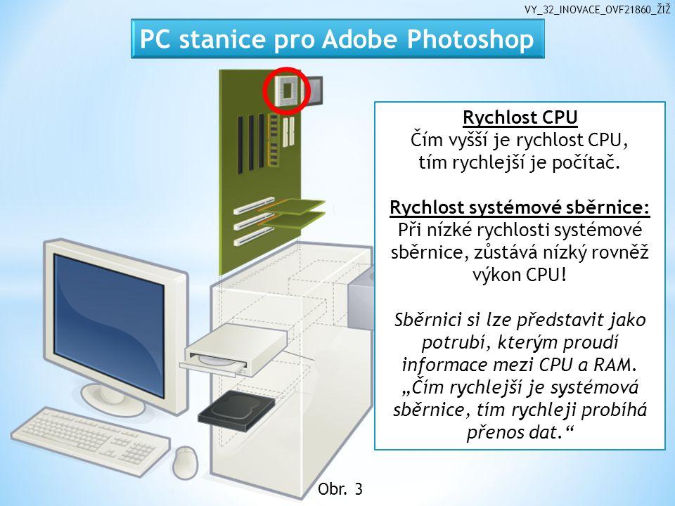 VY_32_INOVACE_OVF21860_ŽIŽ RAM  Photoshop je náročný na paměť.