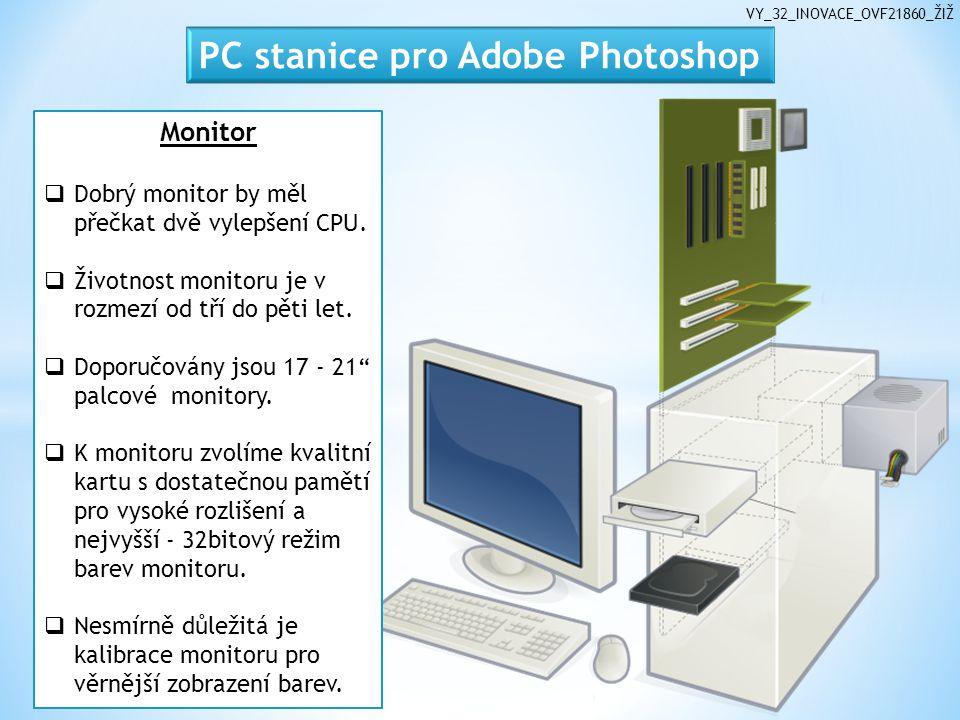 VY_32_INOVACE_OVF21860_ŽIŽ Monitor  Dobrý monitor by měl přečkat dvě vylepšení CPU.  Životnost monitoru je v rozmezí od tří do pěti let.  Doporučov