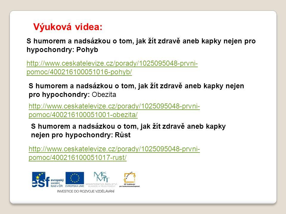 S humorem a nadsázkou o tom, jak žít zdravě aneb kapky nejen pro hypochondry: Pohyb http://www.ceskatelevize.cz/porady/1025095048-prvni- pomoc/4002161