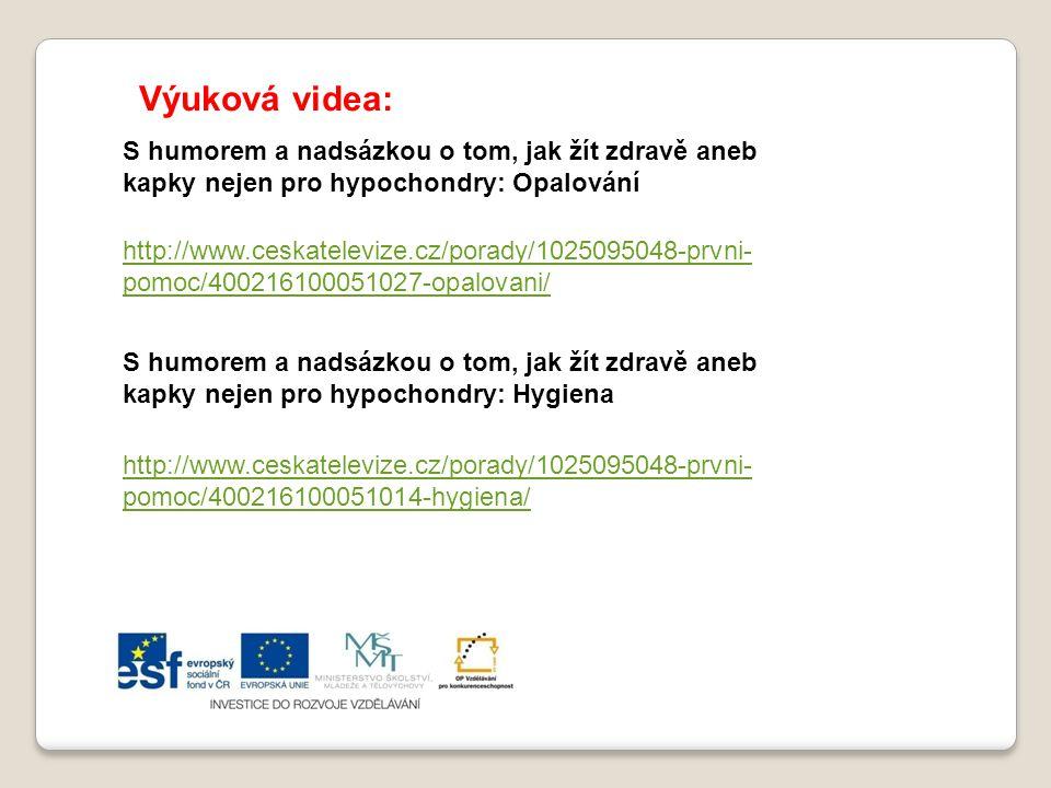 S humorem a nadsázkou o tom, jak žít zdravě aneb kapky nejen pro hypochondry: Opalování http://www.ceskatelevize.cz/porady/1025095048-prvni- pomoc/400