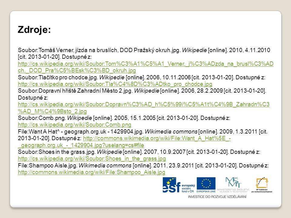 Zdroje: Soubor:Tomáš Verner, jízda na bruslích, DOD Pražský okruh.jpg. Wikipedie [online]. 2010, 4.11.2010 [cit. 2013-01-20]. Dostupné z: http://cs.wi