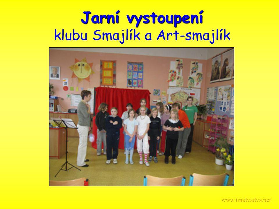 Jarní vystoupení Jarní vystoupení klubu Smajlík a Art-smajlík www.timdvadva.net