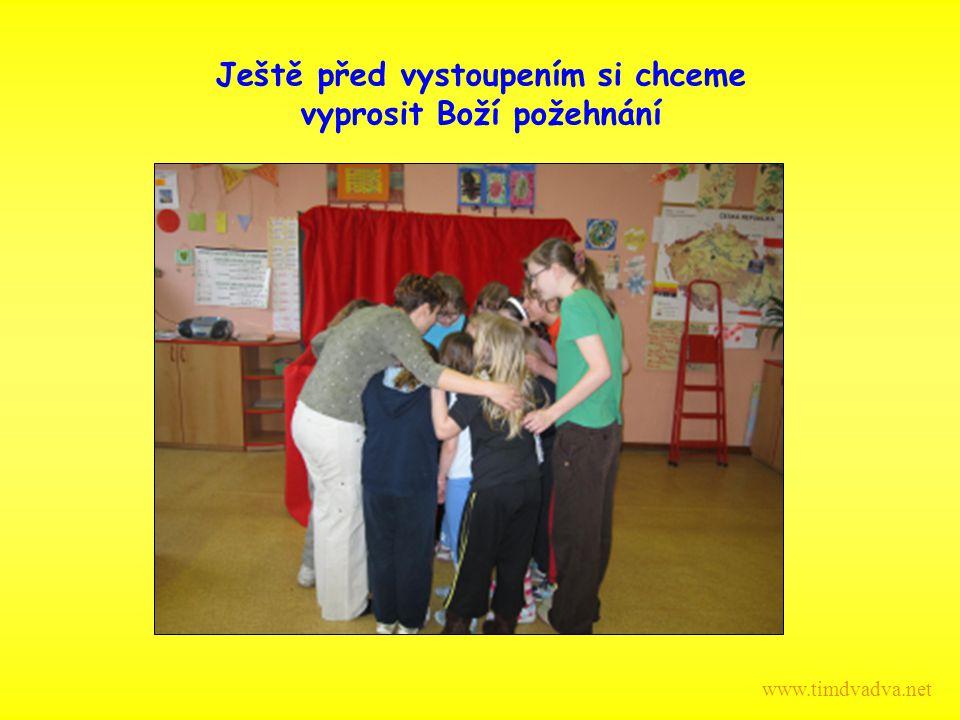 Ještě před vystoupením si chceme vyprosit Boží požehnání www.timdvadva.net