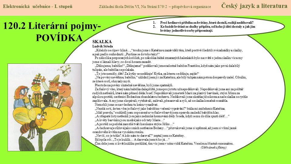 120.2 Literární pojmy- POVÍDKA Elektronická učebnice - I. stupeň Základní škola Děčín VI, Na Stráni 879/2 – příspěvková organizace Český jazyk a liter