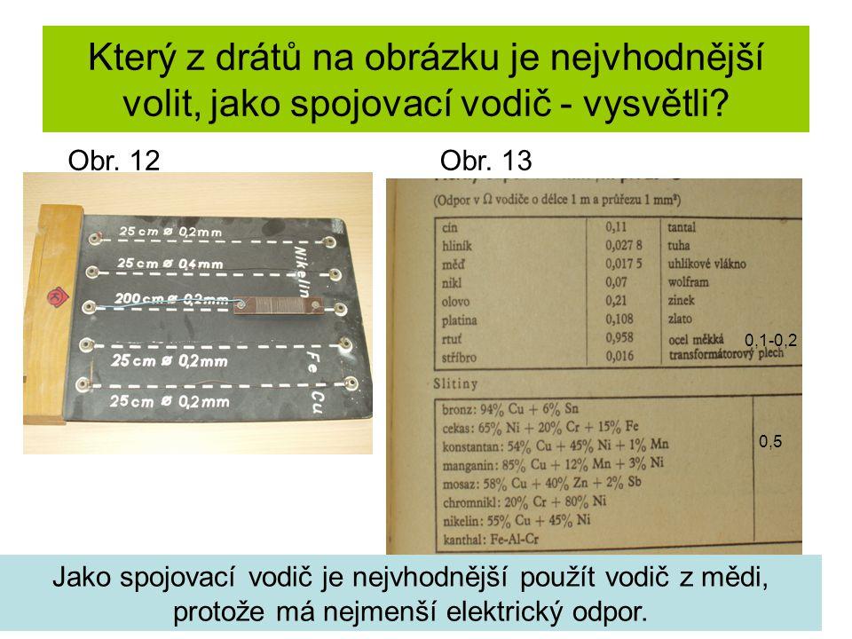 Který z drátů na obrázku je nejvhodnější volit, jako spojovací vodič - vysvětli? 0,5 0,1-0,2 Jako spojovací vodič je nejvhodnější použít vodič z mědi,