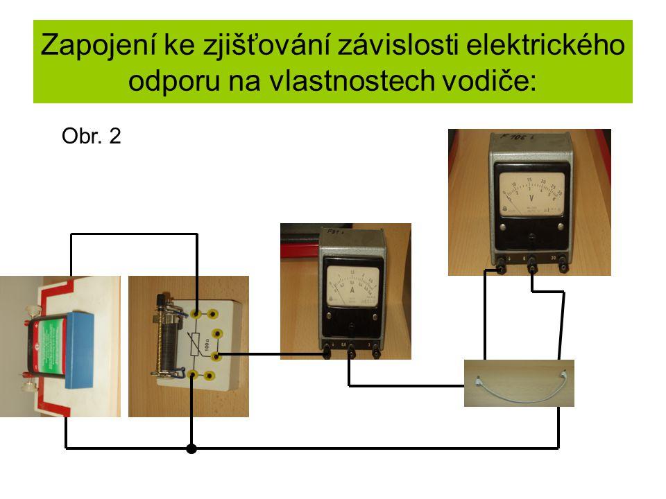 Zapojení ke zjišťování závislosti elektrického odporu na vlastnostech vodiče: Obr. 2