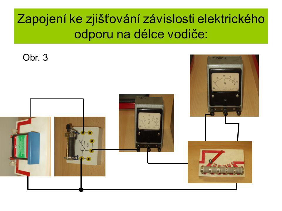 Zapojení ke zjišťování závislosti elektrického odporu na délce vodiče: Obr. 3
