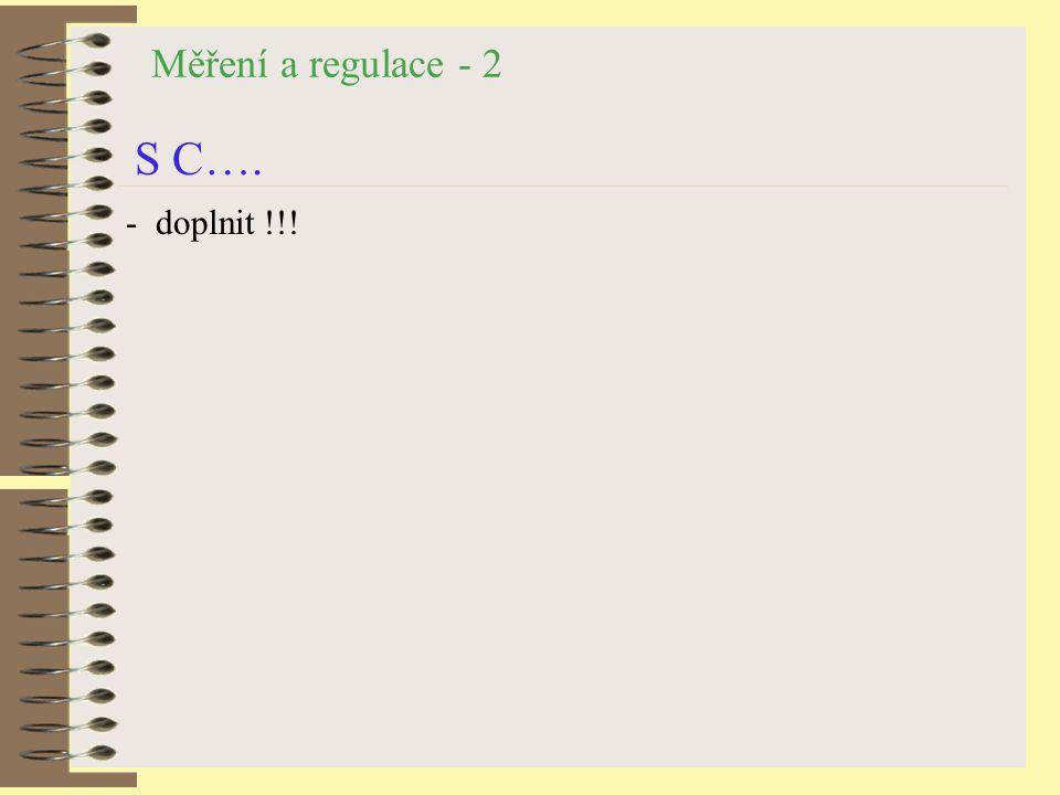 Měření a regulace - 2 S C…. - doplnit !!!