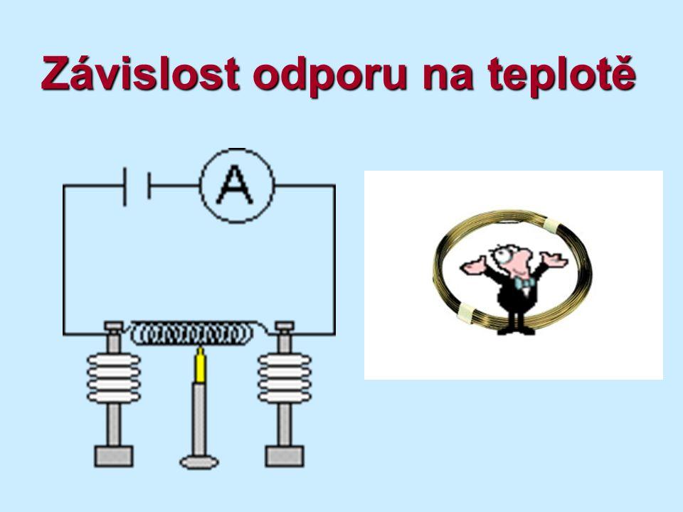 Závislost odporu na teplotě Příklad: Hliníkový vodič má při teplotě 22°C odpor 1,125Ω.