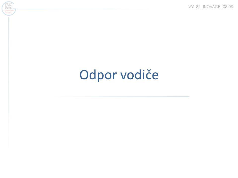 Odpor vodiče VY_32_INOVACE_08-08