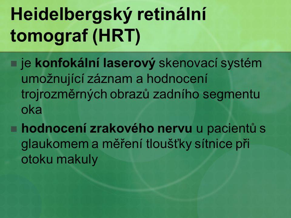 Heidelbergský retinální tomograf (HRT) je konfokální laserový skenovací systém umožnující záznam a hodnocení trojrozměrných obrazů zadního segmentu ok