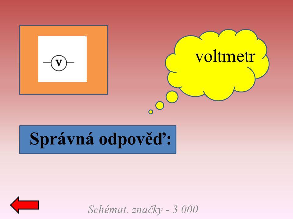 Správná odpověď: Fyzik.veličiny - 4 000 Řekni značku a základní jednotku měrného el.