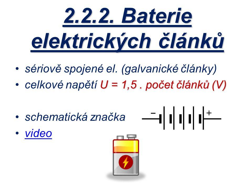 2.2.2. Baterie elektrických článků sériově spojené el. (galvanické články) U = 1,5. počet článků (V)celkové napětí U = 1,5. počet článků (V) schematic