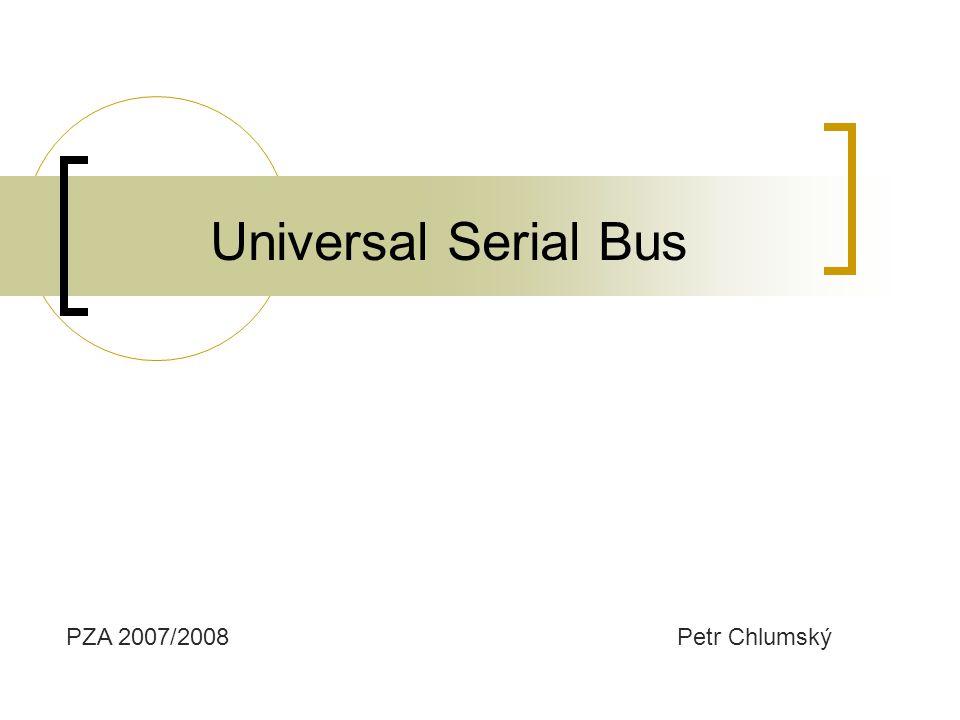 Universal Serial Bus Petr ChlumskýPZA 2007/2008