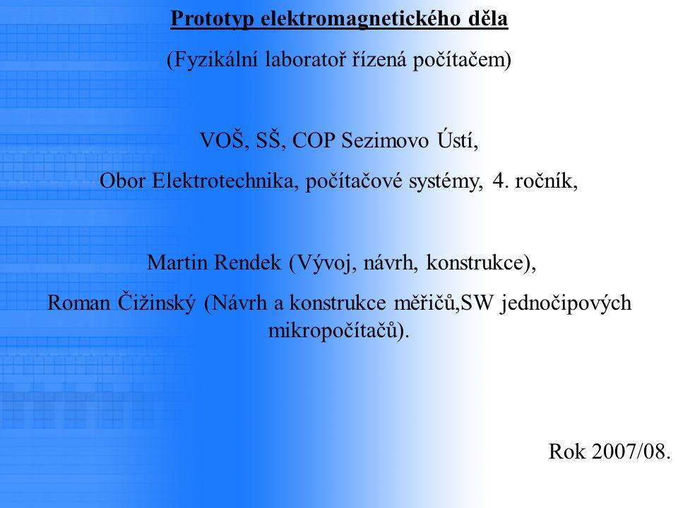 Prototyp elektromagnetického děla (Fyzikální laboratoř řízená počítačem) VOŠ, SŠ, COP Sezimovo Ústí, Obor Elektrotechnika, počítačové systémy, 4. ročn