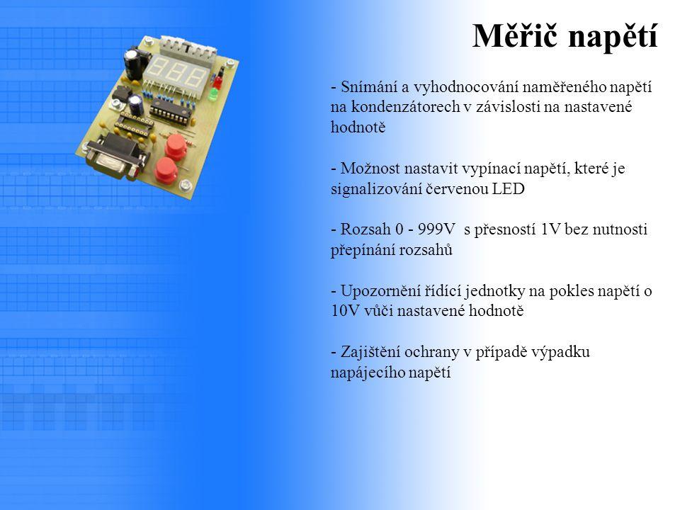 Měřič napětí - Snímání a vyhodnocování naměřeného napětí na kondenzátorech v závislosti na nastavené hodnotě - Možnost nastavit vypínací napětí, které