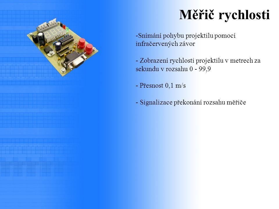 Měřič rychlosti -Snímání pohybu projektilu pomocí infračervených závor - Zobrazení rychlosti projektilu v metrech za sekundu v rozsahu 0 - 99,9 - Přes
