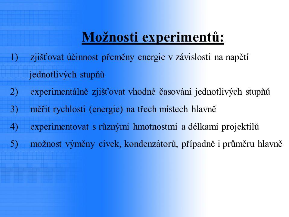 Možnosti experimentů: 1) zjišťovat účinnost přeměny energie v závislosti na napětí jednotlivých stupňů 2) experimentálně zjišťovat vhodné časování jed
