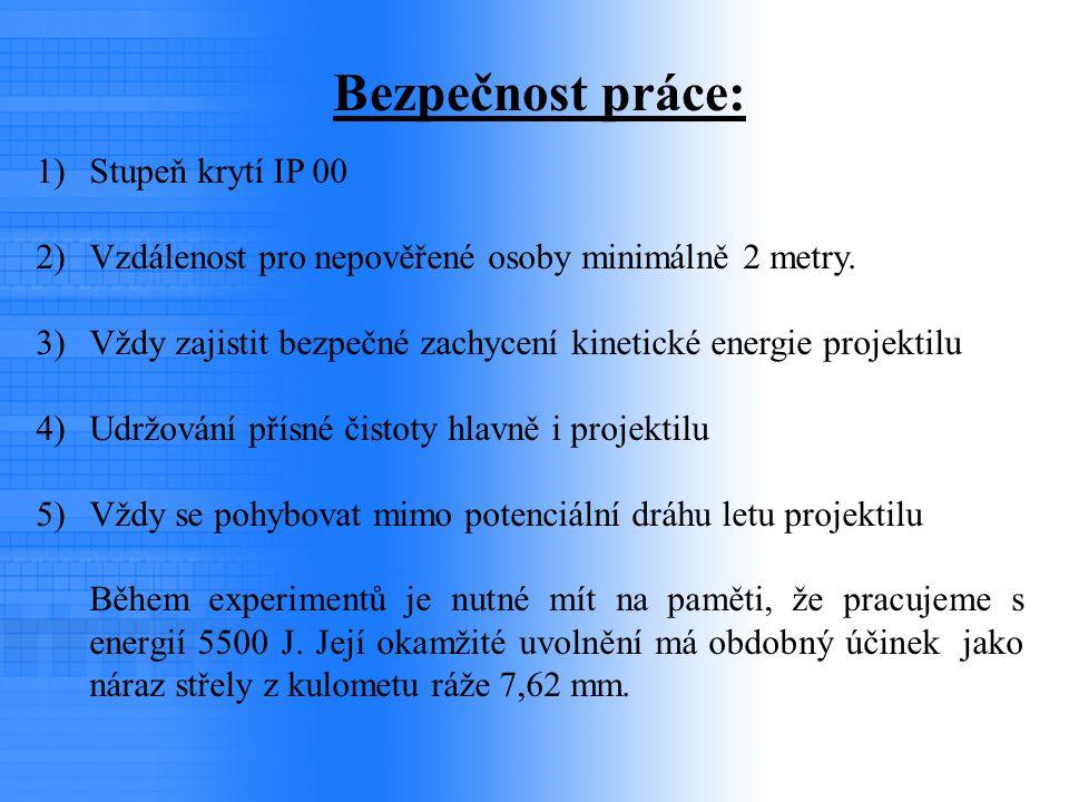 Bezpečnost práce: 1)Stupeň krytí IP 00 2)Vzdálenost pro nepověřené osoby minimálně 2 metry. 3)Vždy zajistit bezpečné zachycení kinetické energie proje