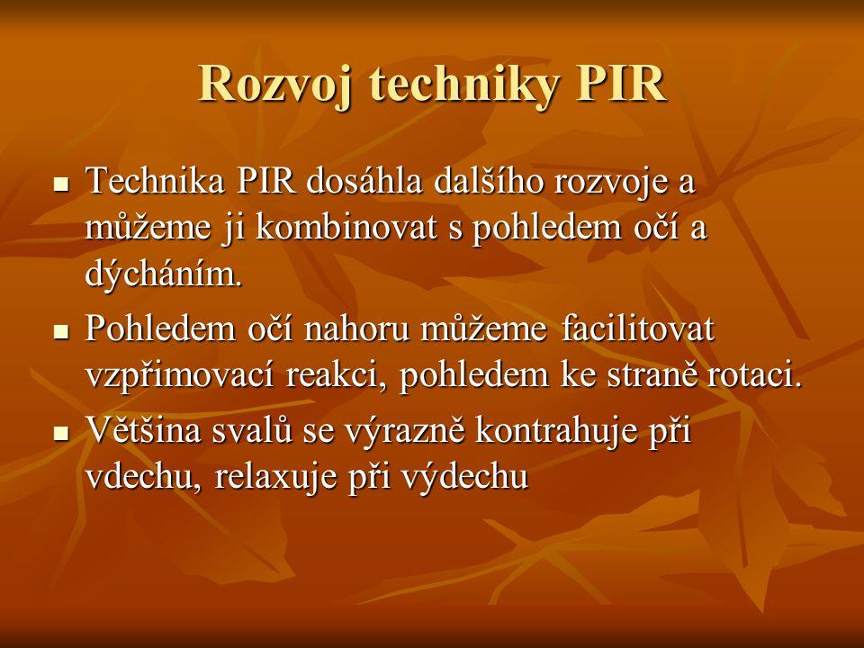 Rozvoj techniky PIR Technika PIR dosáhla dalšího rozvoje a můžeme ji kombinovat s pohledem očí a dýcháním. Technika PIR dosáhla dalšího rozvoje a může