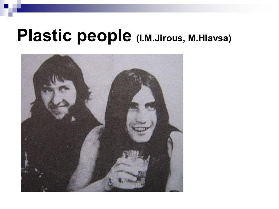 Plastic people (I.M.Jirous, M.Hlavsa)