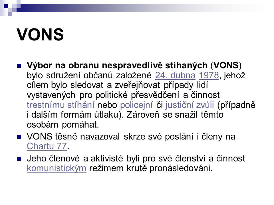 VONS Výbor na obranu nespravedlivě stíhaných (VONS) bylo sdružení občanů založené 24.