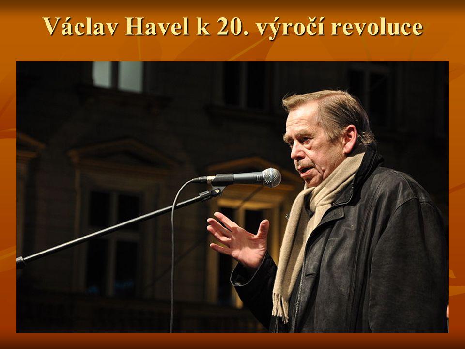 Václav Havel k 20. výročí revoluce