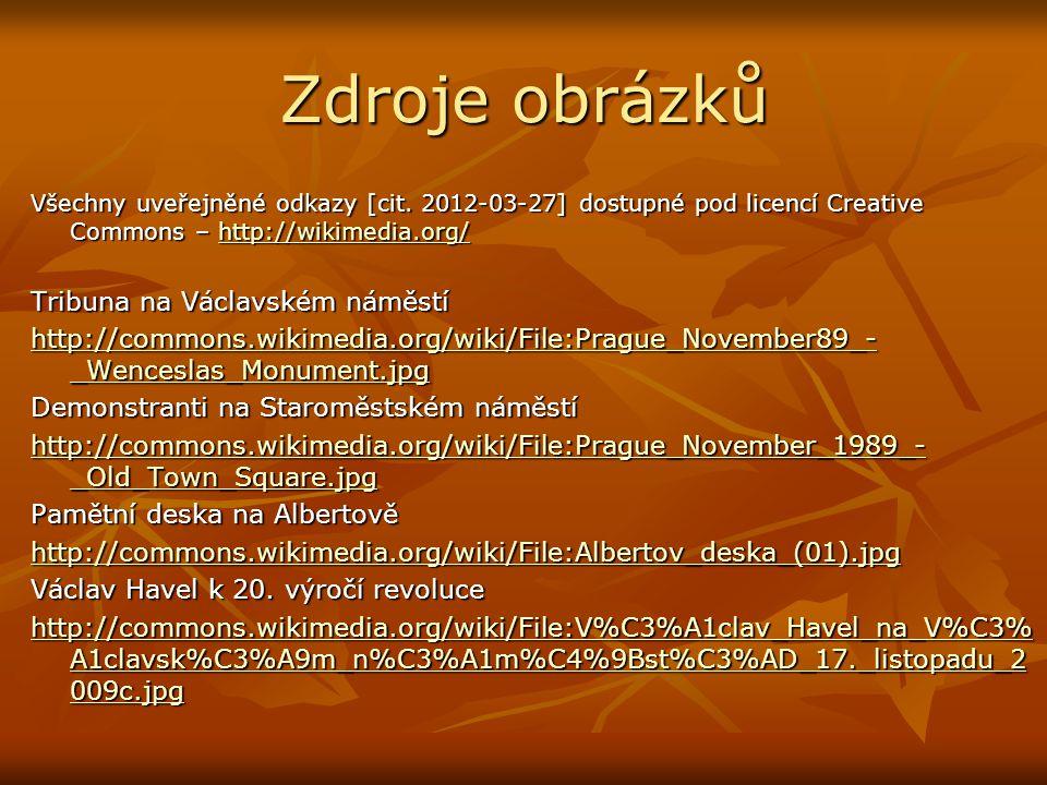 Zdroje obrázků Všechny uveřejněné odkazy [cit. 2012-03-27] dostupné pod licencí Creative Commons – http://wikimedia.org/ http://wikimedia.org/ Tribuna