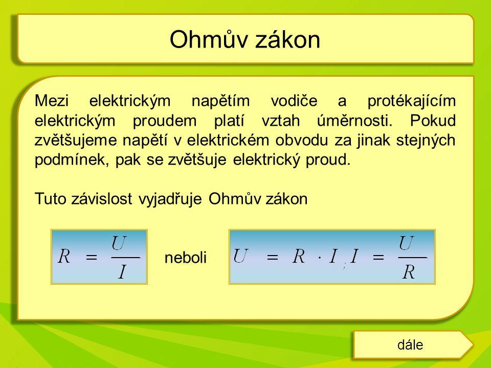 Tento poznatek objevil v roce 1826 německý fyzik Georg Simon Ohm.