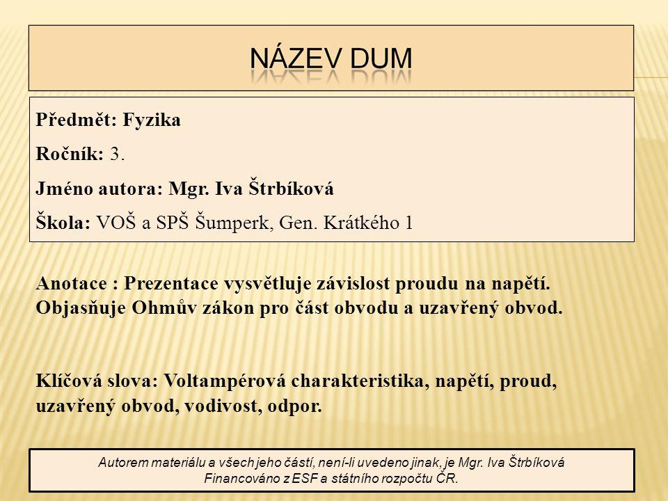 Předmět: Fyzika Ročník: 3. Jméno autora: Mgr. Iva Štrbíková Škola: VOŠ a SPŠ Šumperk, Gen.