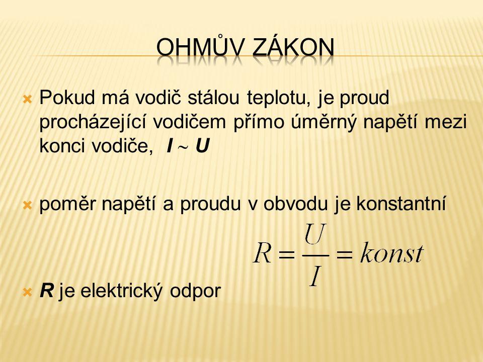  poměr proudu a napětí je elektrická vodivost  jednotka vodivosti siemens S