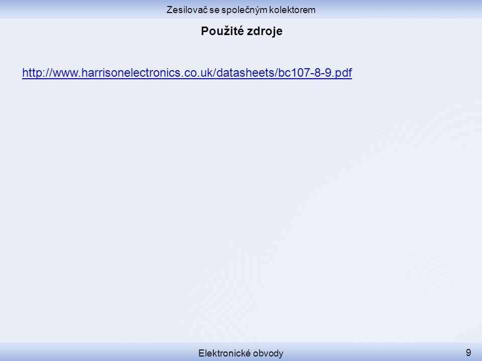Zesilovač se společným kolektorem Elektronické obvody 9 http://www.harrisonelectronics.co.uk/datasheets/bc107-8-9.pdf