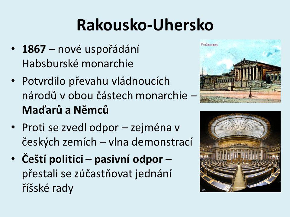 Rakousko-Uhersko 1867 – nové uspořádání Habsburské monarchie Potvrdilo převahu vládnoucích národů v obou částech monarchie – Maďarů a Němců Proti se z