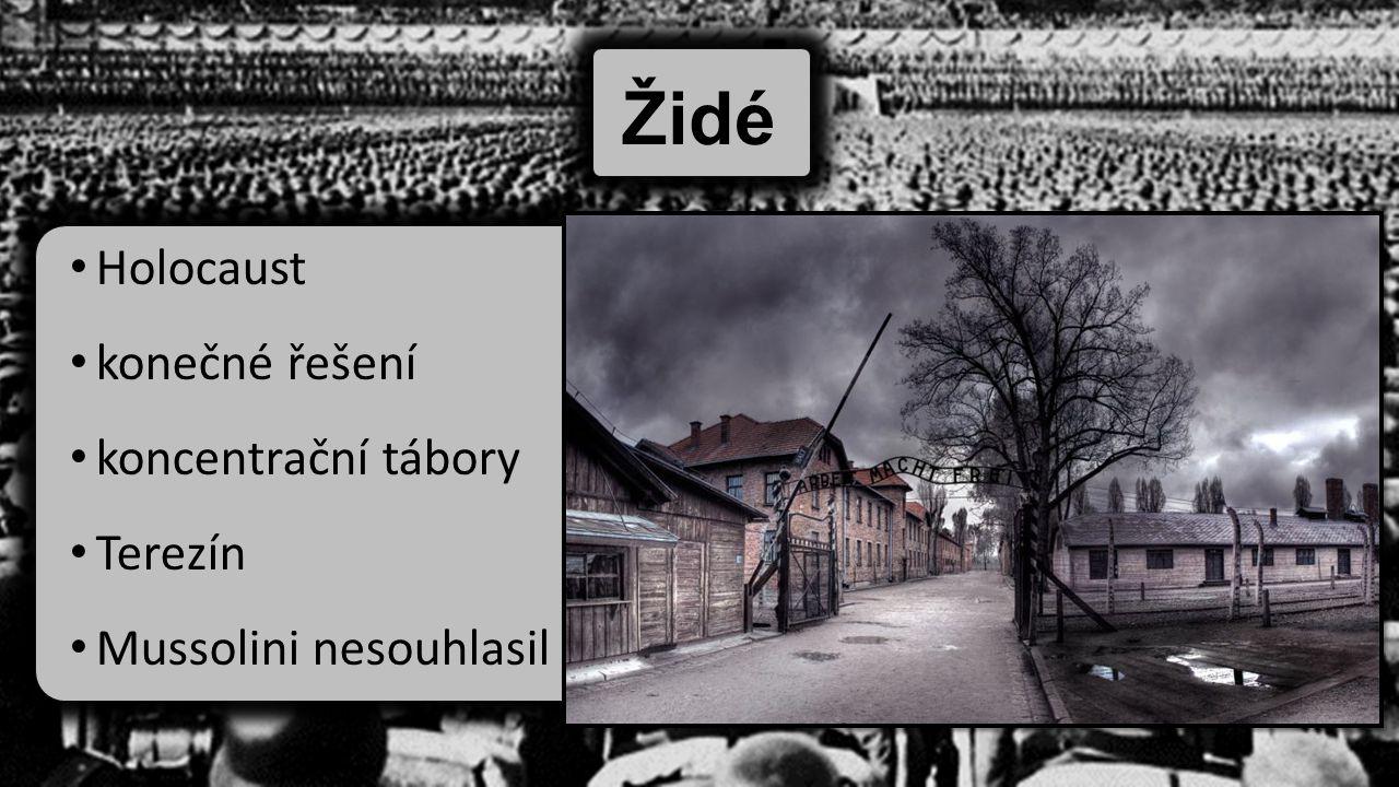 Židé Holocaust konečné řešení koncentrační tábory Terezín Mussolini nesouhlasil