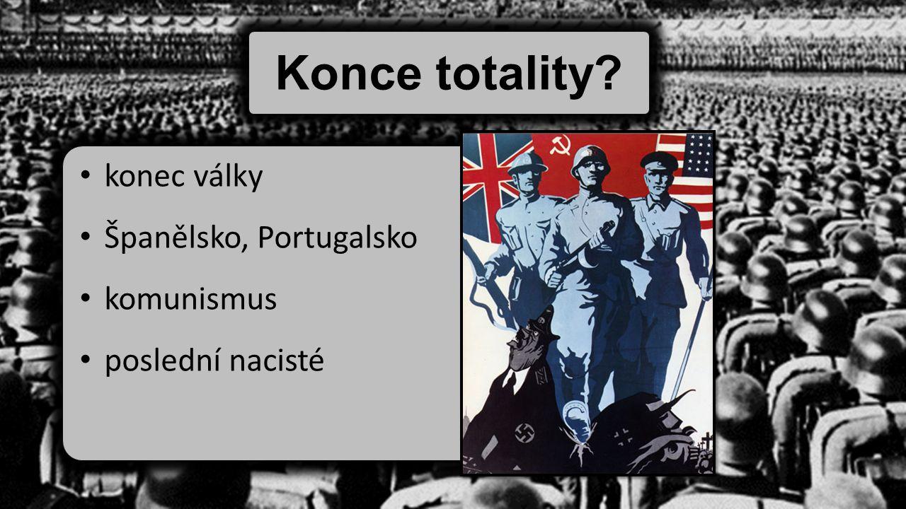 Konce totality? konec války Španělsko, Portugalsko komunismus poslední nacisté
