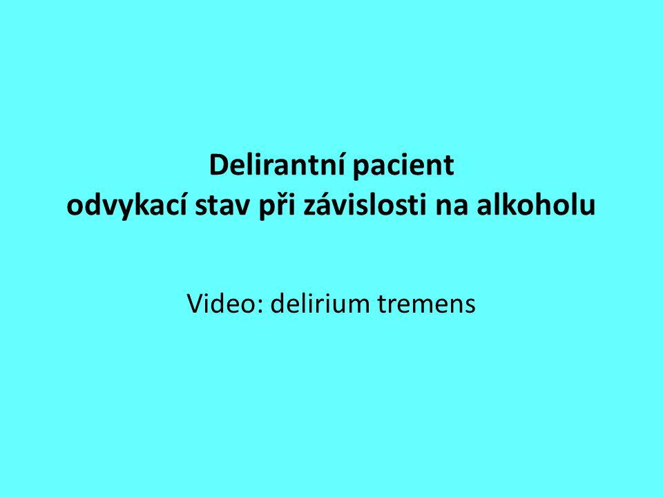 Delirantní pacient odvykací stav při závislosti na alkoholu Video: delirium tremens