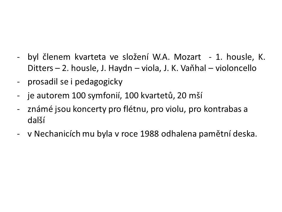 -byl členem kvarteta ve složení W.A.Mozart - 1. housle, K.