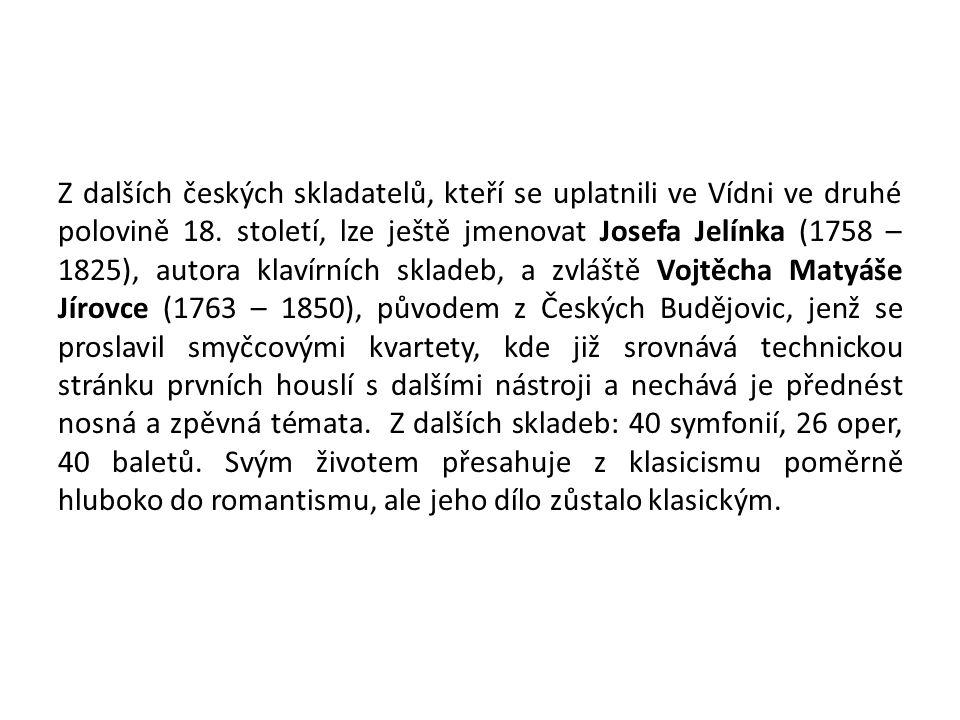 Z dalších českých skladatelů, kteří se uplatnili ve Vídni ve druhé polovině 18.