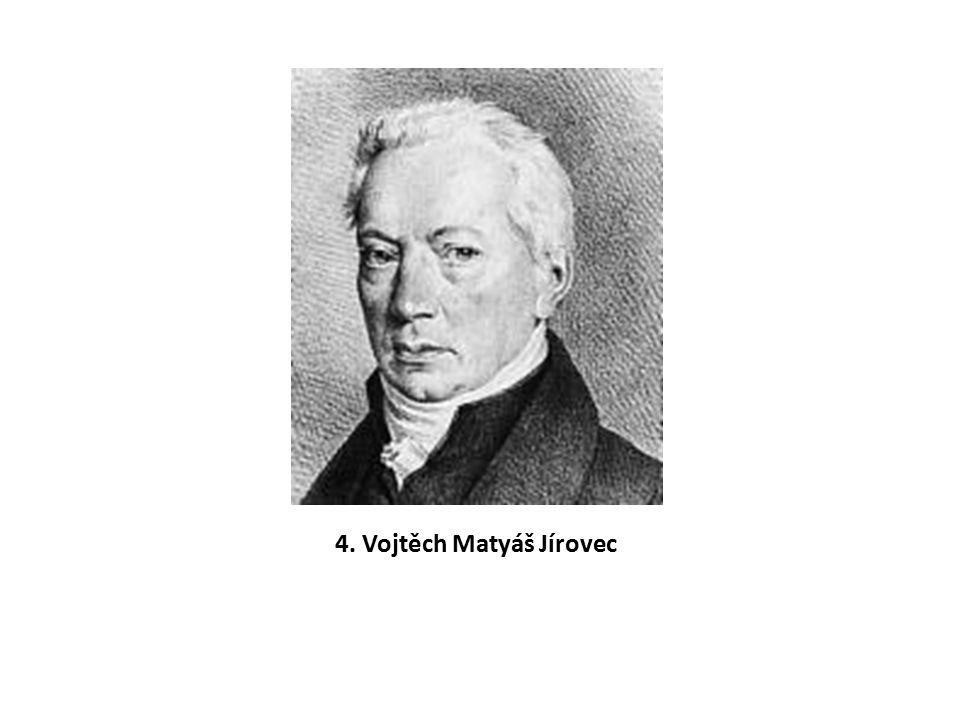4. Vojtěch Matyáš Jírovec