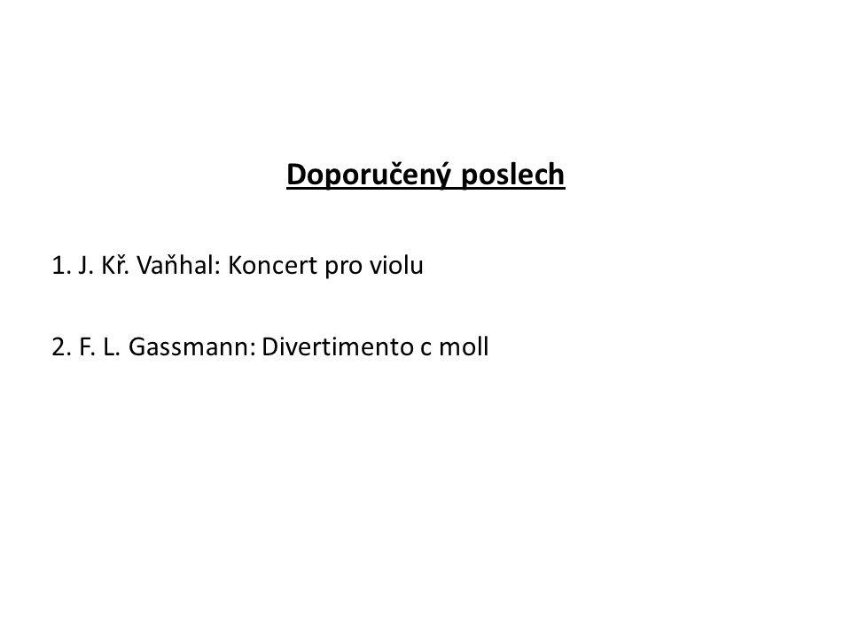 Doporučený poslech 1. J. Kř. Vaňhal: Koncert pro violu 2. F. L. Gassmann: Divertimento c moll
