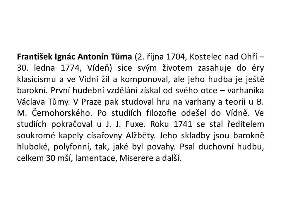 František Ignác Antonín Tůma (2.října 1704, Kostelec nad Ohří – 30.