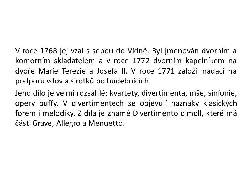 V roce 1768 jej vzal s sebou do Vídně.