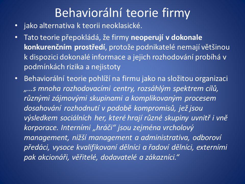 Behaviorální teorie firmy Firma v behaviorálních teoriích sleduje nejen cíle vlastníků, ale i cíle vedoucí k uspokojení dalších zájmových skupin.