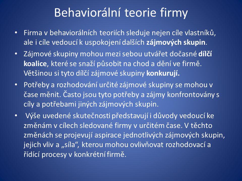 Behaviorální teorie firmy Firma v behaviorálních teoriích sleduje nejen cíle vlastníků, ale i cíle vedoucí k uspokojení dalších zájmových skupin. Zájm