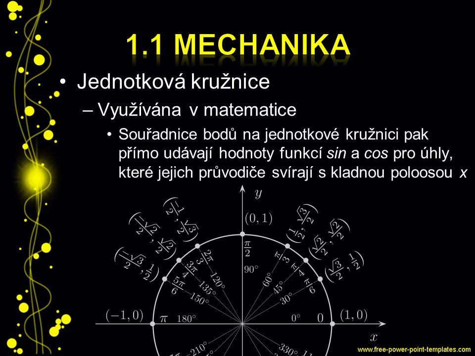 Jednotková kružnice –Využívána v matematice Souřadnice bodů na jednotkové kružnici pak přímo udávají hodnoty funkcí sin a cos pro úhly, které jejich p