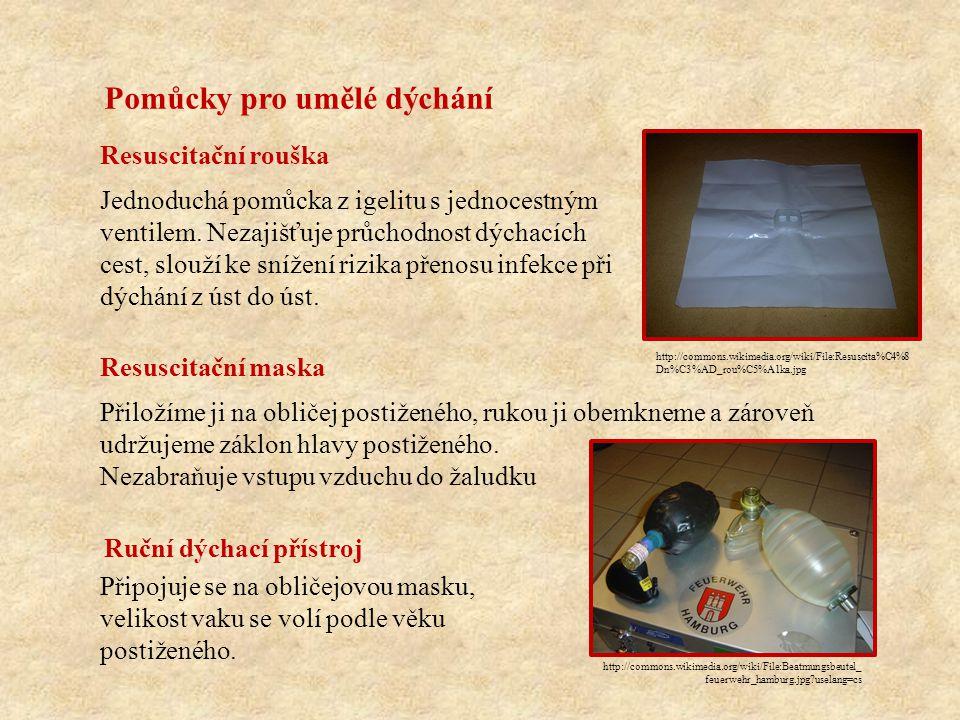 Použití resuscitační masky 2 minuty http://www.fsps.muni.cz/sdetmivpohode/kurzy/maska/maska.php http://commons.wikimedia.org/wiki/File:CPR_mask_2.jpg?uselang=cs