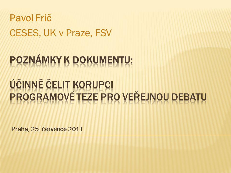 Praha, 25. července 2011 Pavol Frič CESES, UK v Praze, FSV