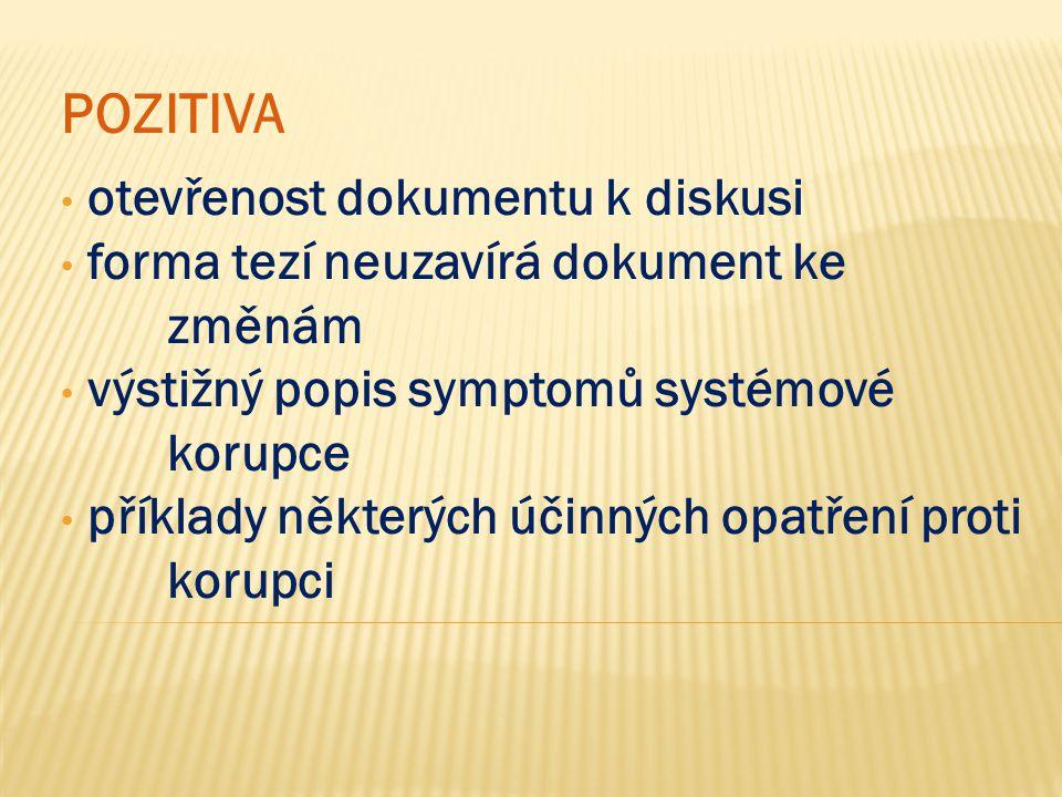 NEGATIVA vize nereflektuje systémový charakter korupce v ČR: korupční prostředí - soubor jednotlivců.