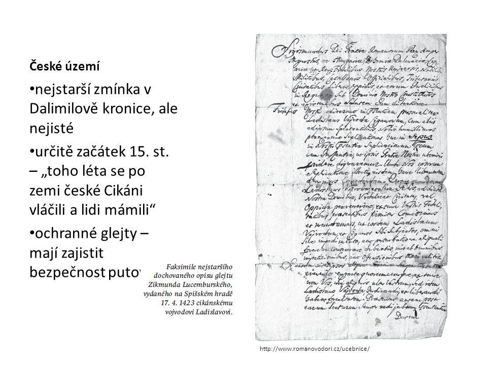 České území nejstarší zmínka v Dalimilově kronice, ale nejisté určitě začátek 15.