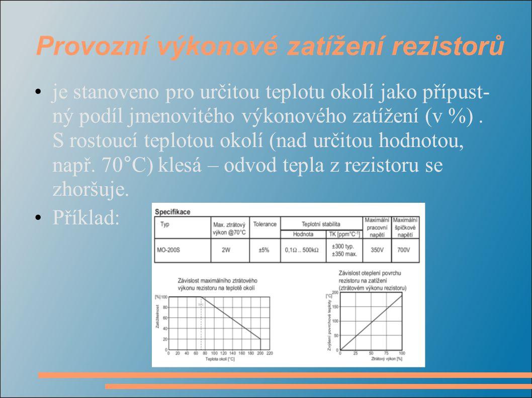 Provozní výkonové zatížení rezistorů je stanoveno pro určitou teplotu okolí jako přípust- ný podíl jmenovitého výkonového zatížení (v %). S rostoucí t